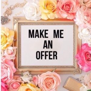 I always welcome offers!